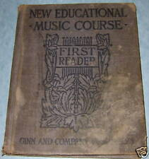NEW EDUCATIONAL MUSIC COURSE FIRST READER 1906