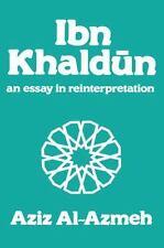 Arabic Thought and Culture: Ibn Khaldun : A Reinterpretation by Aziz Al-Azmeh...