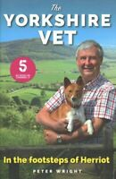 The Yorkshire Vet In the Footsteps of Herriot by Peter Wright 9781912624119