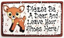 DEER Please Be A Deer & Leave Your Shoes Here SIGN Remove Take Off Nature Plaque