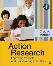 Action Research: Improving Schools and Empowering Educators by Craig Mertler (Pa