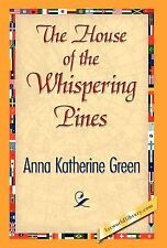 The House of the Whispering Pines by Anna Katharine Green (2007, Hardcover)