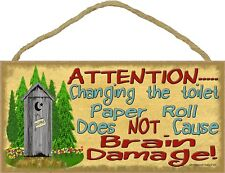 Outhouse Changing The Toilet Paper Brain Damage 5 x 10 Wood SIGN Plaque