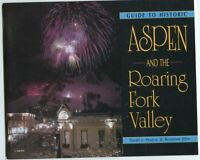 Colorado History - Guide to Historic Aspen & Roaring Fork Valley Booklet, 1990
