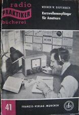 Radio Praktiker Kurzwellenempfänger für Amateure Werner W. Diefenbach 1957