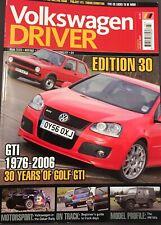 VOLKSWAGEN DRIVER MAGAZINE MK5 GOLF GTI EDITION 30 ANNIVERSARY VGC MARCH 2007