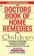 The Doctors Book of Home Remedies for Children: From Allergies and Animal Bites