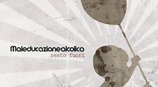 """MALEDUCAZIONE ALCOLICA """"RESTO FUORI"""" CD NEW & SEALED! SKA-ROCKSTEADY-PUNK-OI!"""