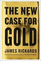 The New Case for Gold by Rickards, James in Used - Very Good