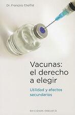 Vacunas: el derecho a elegir (Coleccion Salud y Vida Natural) (Spanish Edition)