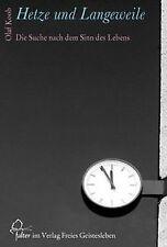 Hetze und Langeweile: Die Suche nach dem Sinn des L... | Buch | Zustand sehr gut