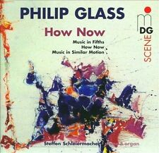 Philip Glass: How Now, New Music