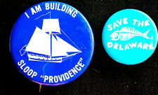 2 Save The Delaware & Building Sloop Providence -Ecology Buttons Scarce