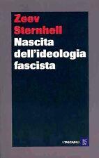 Nascita dell'ideologia fascista. Saggio di Zeev Sternhell - Ed. B.C.D.e.
