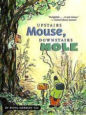A Mouse and Mole Story: Upstairs Mouse, Downstairs Mole by Wong Herbert Yee...