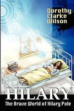 NEW Hilary: The Brave World of Hilary Pole by Dorothy Clarke Wilson