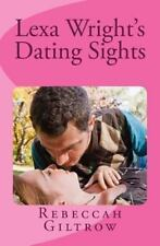 Lexa Wright's Dating Sights by Rebeccah Giltrow (2013, Paperback)