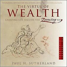 THE VIRTUE OF WEALTH - How To Create Lasting Wealth - Take This Advice, Now