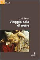 Viaggio solo di notte - L. M. Leon,  2009,  Il Filo