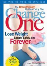 CHANGE ONE-THE BREAKTHROUGH 12 WEEK EATING PLAN-LOSE WEIGHT SIMPLY SAFELY&FOREVE