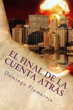 El Final de la Cuenta Atrás by Domingo Plumaroja (2014, Paperback)