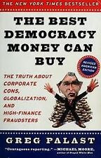 B007EHFI6I The Best Democracy Money Can Buy - The Truth About Corporate Cons, G