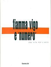 VIGO - Manno Tolu Rosalia, Fiamma Vigo e numero. Una vita per l'arte. Centro Di