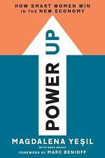 Power Up: How Smart Women Win in the New Economy: By Yesil, Magdalena
