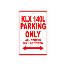 KAWASAKI KLX 140L Parking Only Towed Motorcycle Bike Chopper Aluminum Sign