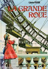 La grande roue // Colette VIVIER // Bibliothèque Rouge & Or