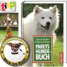 Pareys Hundebuch Von Ulrich Kober / Wilfried Peper