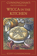 Encyclopedia of Wicca in the Kitchen, by Scott Cunningham!