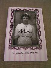 MIna a Biography Millard & MIna Moore Family History Genealogy Book Napoleon OH.