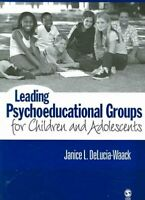 Leading Psychoeducational Groups for Children And Adolescents, Paperback by D...