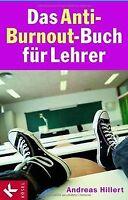 Das Anti-Burnout-Buch für Lehrer von Hillert, Andreas | Buch | Zustand gut
