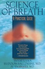Science of Breath: A Practical Guide by Rama Swami & Rudolph Ballentine, Paperbk