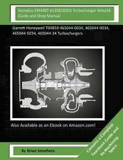 Komatsu EM440T 6135818301 Turbocharger Rebuild Guide and Shop Manual :...
