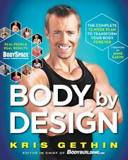 Body By Design: The Complete 12-Week Plan to Transform Your Body Forever by Kris