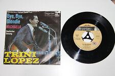 "TRINI LOPEZ -Bye, Bye, Blondie-Michaela - GER 1964  Vinyl Single  7"" Reprise"