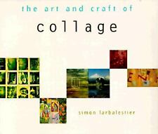 Art and Craft of Collage by Simon Larbalestier (1995, Paperback)