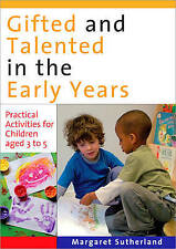 Gifted and Talented in the Early Years: Practical Activities for Children aged
