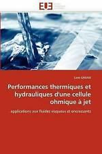 Performances thermiques et hydrauliques d'une cellule ohmique à jet: application