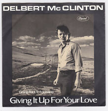 SP 45 TOURS DELBERT McCLINTON GIVING IT UP FOR YOUR LOVE  CAPITOL 1A 006-86286