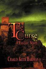THE CURSE - BY CHARLES KEITH HARDMAN - A FANTASY NOVEL