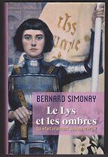 Le Lys et les ombres - Qui était vraiment Jeanne d'Arc ? Bernard SIMONAY  S003
