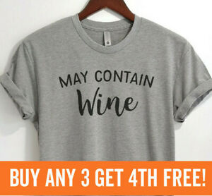 May Contain Wine Shirt Wine Alcohol Party Shirt Unisex XS-XXL