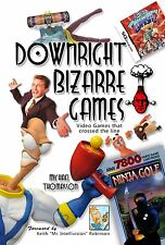DOWNRIGHT BIZARRE GAMES: Video Games that Crossed the Line *Autographed*