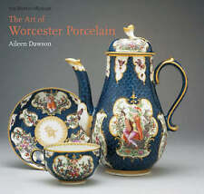 The Art of Worcester Porcelain: 1751-1788: Masterpieces from the British...