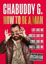 How to Be a Man How to be a proper God amongst Men by Chabuddy G. Hardcover Book