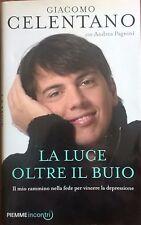 La luce oltre il buio - Giacomo Celentano (Piemme 2012) Ca